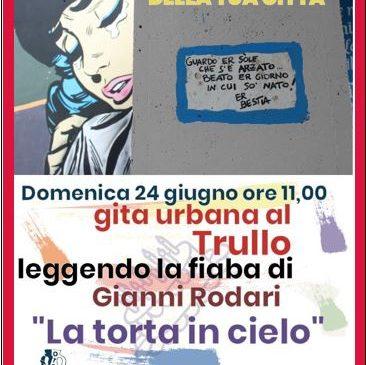 Gite urbane al Mandrione leggendo Pasolini e al Trullo leggendo la favola di Gianni Rodari