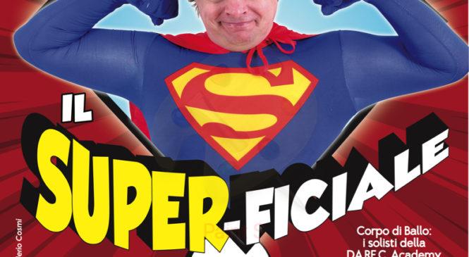 """DADO nel nuovo divertentissimo SHOW """"IL SUPER-FICIALE"""" dal 27 febbraio al 17 Marzo!"""