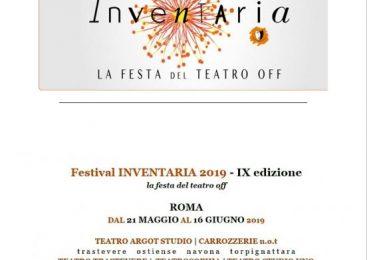 Inventaria la festa del teatro off 9° ed | 29 compagnie, 13 prime, 5 sezioni, 5 teatri | dal 21 maggio al 16 giugno | Roma