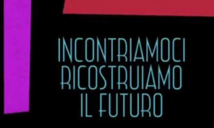 #IncontriamociRicostruiamoIlFuturo. Al via a Rieti la settima edizione della nostra Kermesse